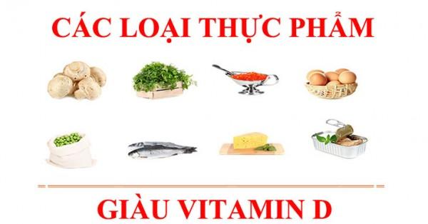 Các thực phẩm chứa nhiều vitamin nhóm D - vitamin d có tác dụng gì